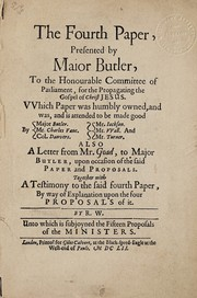 Cover of: The fourth paper, presented by Major Butler, to the honourable Committee of Parliament, for the Propagating the Gospel of Christ Jesus