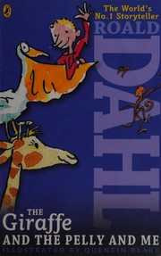 Cover of: The giraffe and the pelly and me