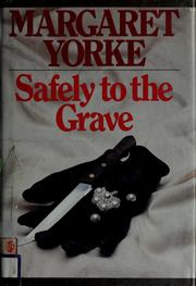 Cover of: Safely to the grave