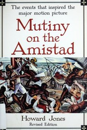 Cover of: Mutiny on the Amistad: the saga of a slave revolt and its impact on American abolition, law, and diplomacy