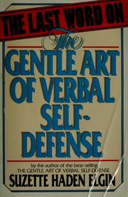 Cover of: The last word on the gentle art of verbal self-defense