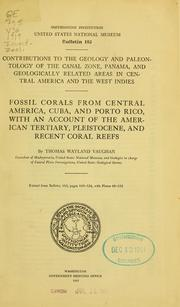 Cover of: Fossil corals from Central America, Cuba, and Porto Rico: with an account of the American Tertiary, Pleistocene, and recent coral reefs