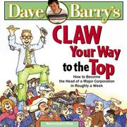 Cover of: Claw Your Way to the Top: How to Become the Head of a Major Corporation in Roughly a Week