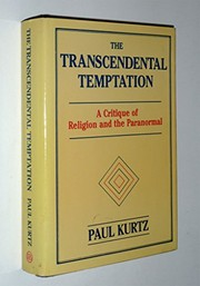 Cover of: The Transcendental Temptation: A Critique of Religion and the Paranormal