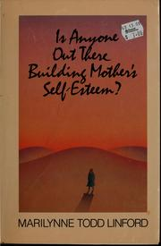 Cover of: Is anyone out there building mother's self-esteem?