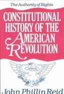 Cover of: Constitutional History of the American Revolution