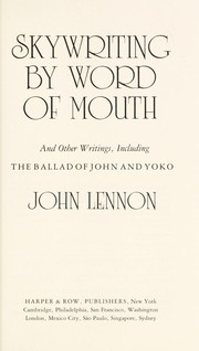 Cover of: Skywriting by word of mouth, and other writings, including The ballad of John and Yoko