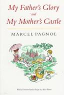 Cover of: My father's glory ; and, My mother's castle: Marcel Pagnol's Memories of childhood