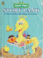 Cover of: Story land: a selection of favorite Sesame Street stories, featuring Jim Henson's Sesame Street muppets.