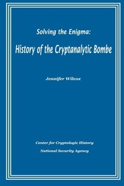 Cover of: Solving the Enigma: History of the Cryptanalytic Bombe