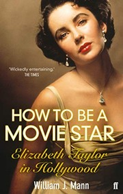 Cover of: How to be a movie star: Elizabeth Taylor in Hollywood