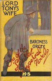 Cover of: Lord Tony's Wife: an Adventure of the Scarlet Pimpernel.