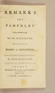 Cover of: Remarks on a pamphlet lately published by the Rev. Mr. Maskelyne