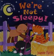 Cover of: We're not sleepy