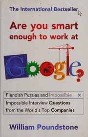 Cover of: Are You Smart Enough to Work at Google?