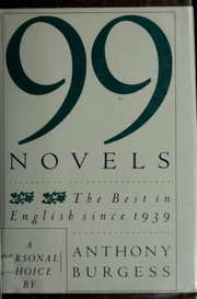 Cover of: 99 Novels: The Best In English Since 1939: A Personal Choice