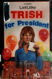 Cover of: Trish for president