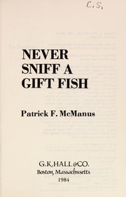 Cover of: Never Sniff a Gift Fish