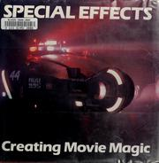 Cover of: Special Effects: creating movie magic