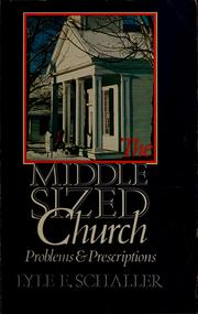 Cover of: The middle sized church: problems & prescriptions