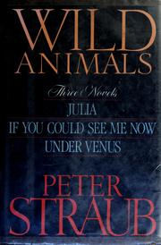 Cover of: Wild animals: three novels