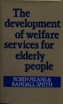Cover of: The development of welfare services for elderly people