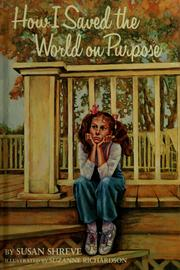 Cover of: How I saved the world on purpose