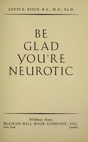 Cover of: Be glad you're neurotic