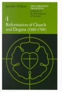 Cover of: Reformation of church and dogma (1300-1700)