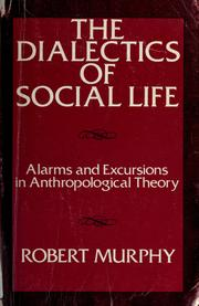 Cover of: The dialectics of social life