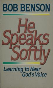 Cover of: He Speaks Softly: Learning to Hear God's Voice