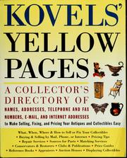 Cover of: Kovels' yellow pages: a collector's directory of names, addresses, telephone and fax numbers, e-mail, and Internet addresses to make selling, fixing, and pricing your antiques and collectibles easy