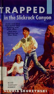 Cover of: Trapped in the Slickrock Canyon: A Mountain West Adventure