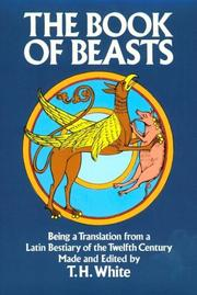 Cover of: The book of beasts: being a translation from a Latin bestiary of the twelfth century