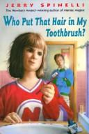 Cover of: Who Put That Hair in My Toothbrush?