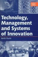 Cover of: Technology, management and systems of innovation
