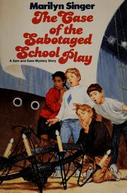 Cover of: The case of the sabotaged school play