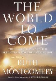 Cover of: The world to come: guides' long-awaited predictions for the dawning age