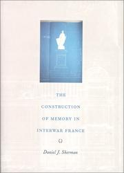 Cover of: The construction of memory in interwar France