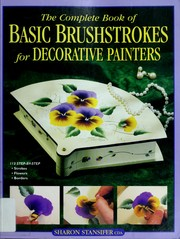 Cover of: The complete book of basic brushstrokes for decorative painters