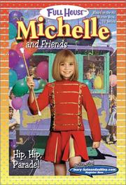 Cover of: Hip, hip, parade!: Michelle and friends