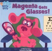 Cover of: Magenta Gets Glasses! (Blue's Clues)