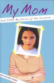 Cover of: My mom and other mysteries of the universe