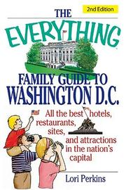 Cover of: The everything family guide to Washington, D.C.