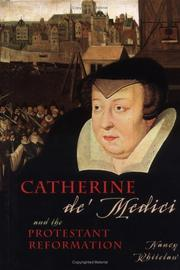 Cover of: Catherine de' Medici and the Protestant Reformation / Nancy Whitelaw.
