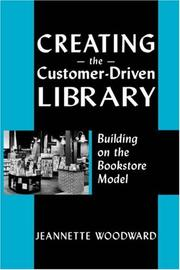 Cover of: Creating the customer-driven library
