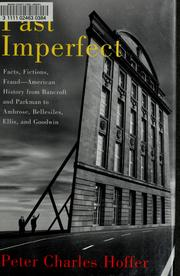 Cover of: Past imperfect: facts, fictions, fraud--American history from Bancroft and Parkman to Ambrose, Bellesiles, Ellis, and Goodwin