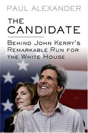Cover of: The candidate: behind John Kerry's remarkable run for the White House