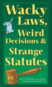 Cover of: Wacky laws, weird decisions & strange statutes