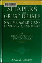 Cover of: Shapers of the great debate on Native Americans--land, spirit, and power: a biographical dictionary